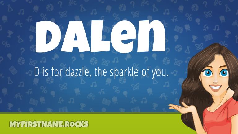 My First Name Dalen Rocks!