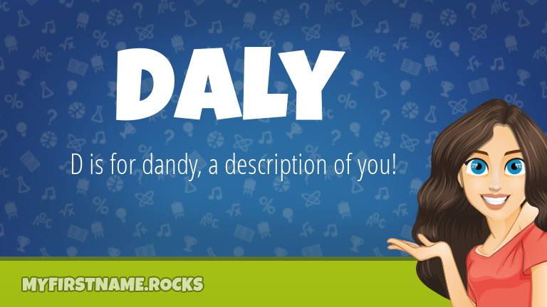 My First Name Daly Rocks!
