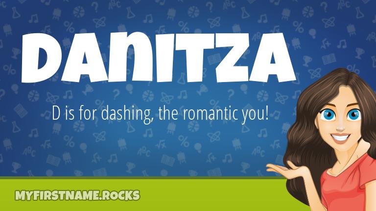 My First Name Danitza Rocks!