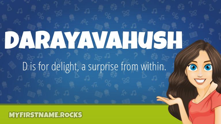 My First Name Darayavahush Rocks!