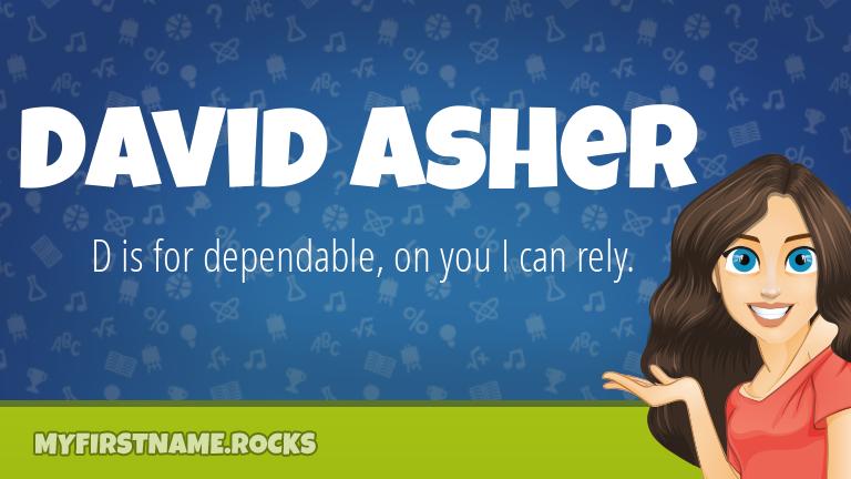 My First Name David Asher Rocks!