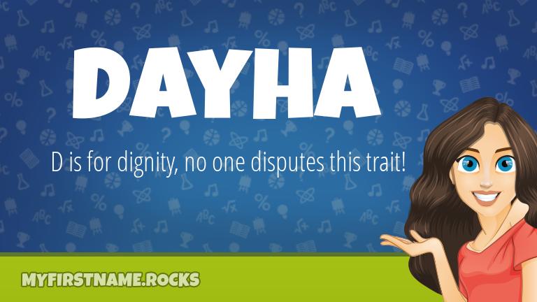 My First Name Dayha Rocks!