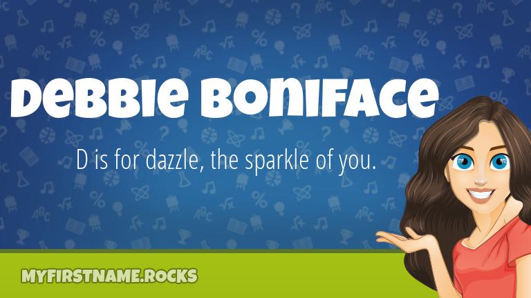 My First Name Debbie Boniface Rocks!