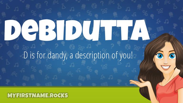 My First Name Debidutta Rocks!