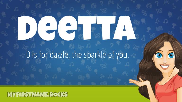 My First Name Deetta Rocks!