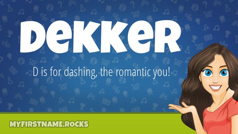My First Name Dekker Rocks!