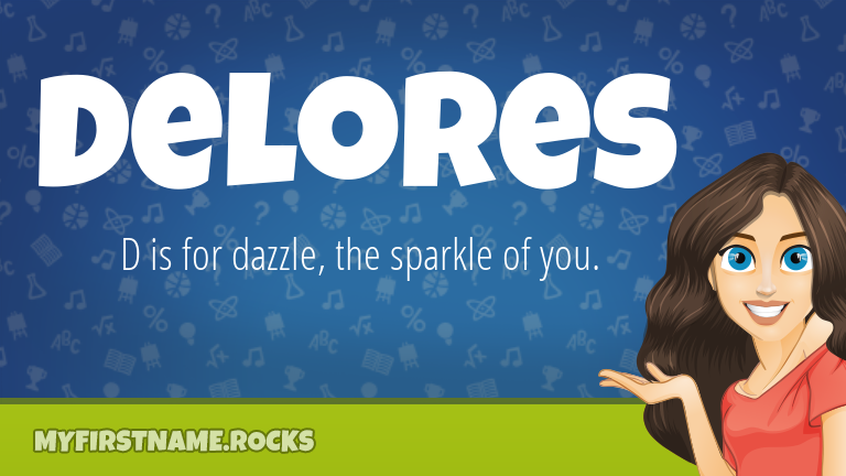 My First Name Delores Rocks!