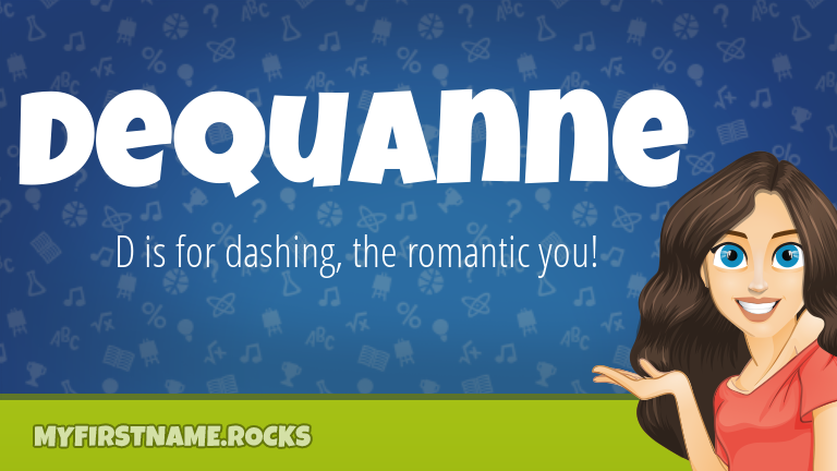 My First Name Dequanne Rocks!