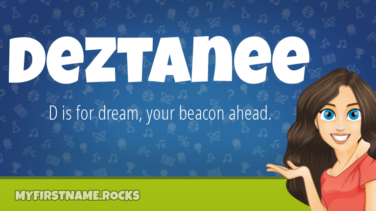 My First Name Deztanee Rocks!