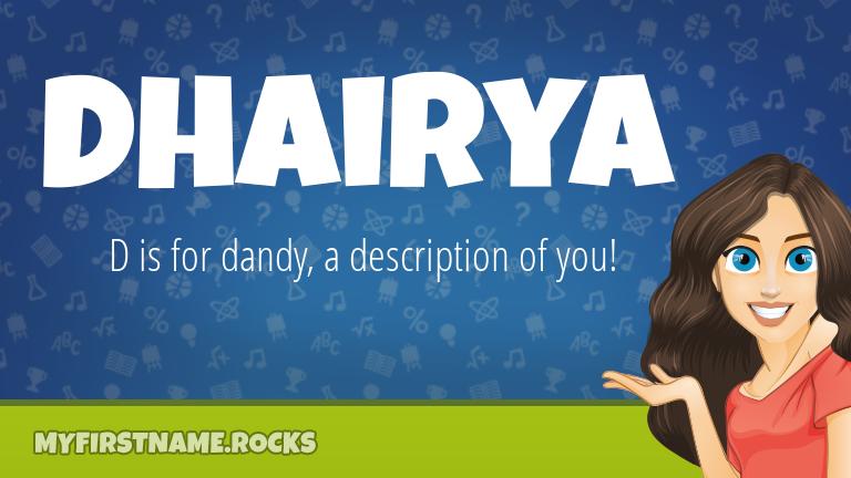 My First Name Dhairya Rocks!