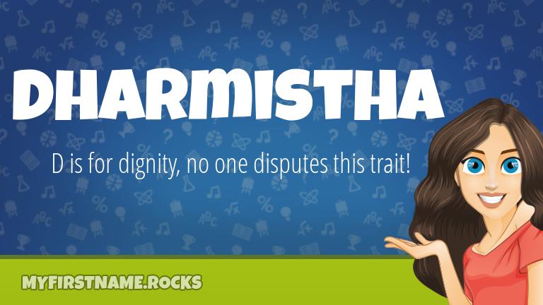My First Name Dharmistha Rocks!