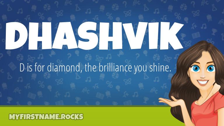 My First Name Dhashvik Rocks!