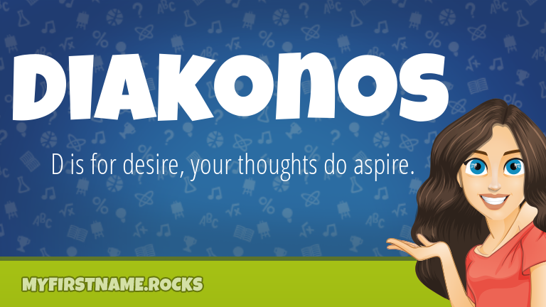 My First Name Diakonos Rocks!