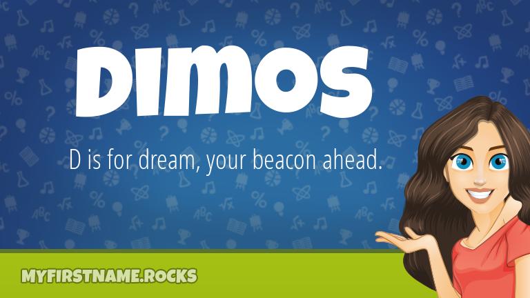My First Name Dimos Rocks!
