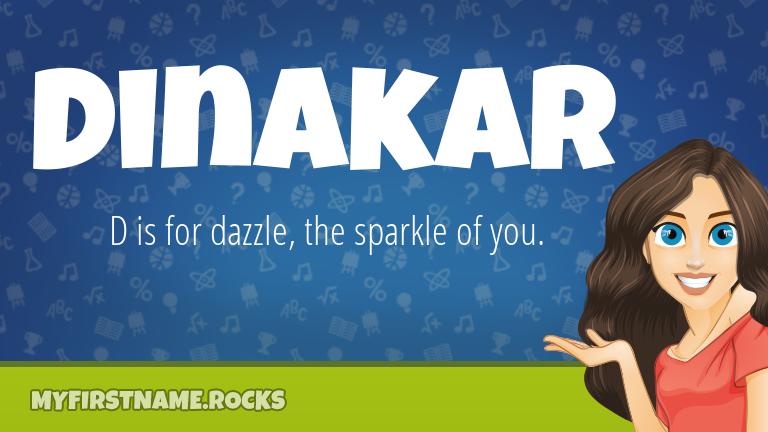 My First Name Dinakar Rocks!