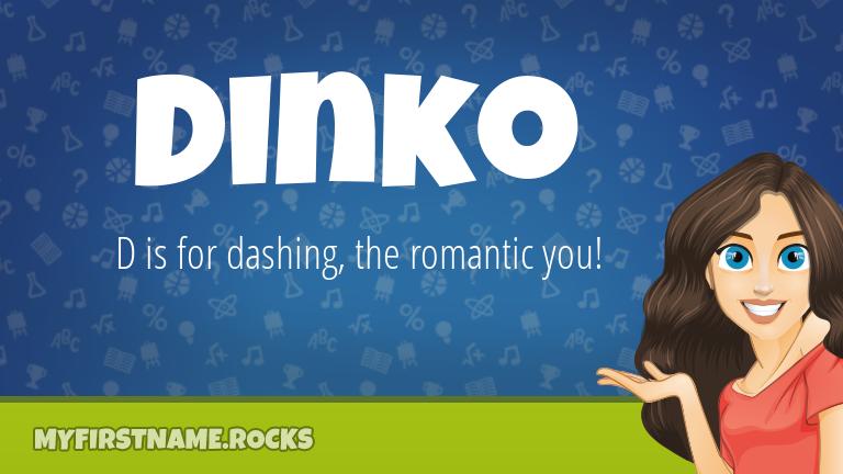 My First Name Dinko Rocks!