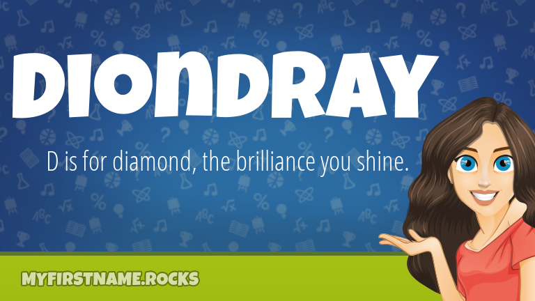 My First Name Diondray Rocks!