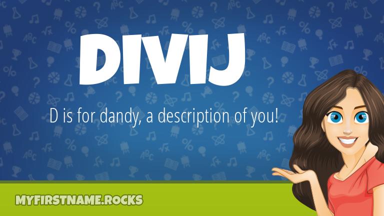 My First Name Divij Rocks!