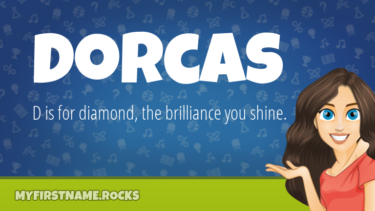 My First Name Dorcas Rocks!
