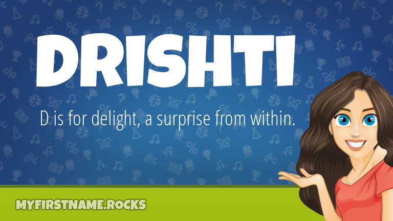 My First Name Drishti Rocks!