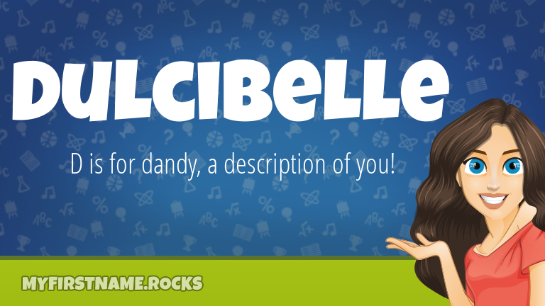 My First Name Dulcibelle Rocks!