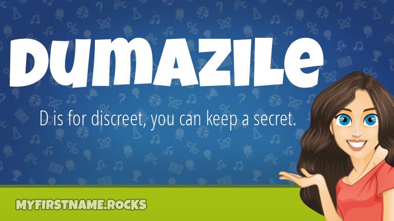 My First Name Dumazile Rocks!