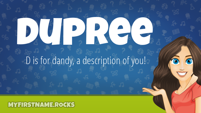 My First Name Dupree Rocks!
