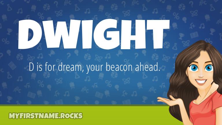 My First Name Dwight Rocks!