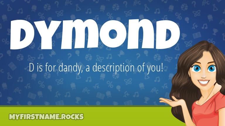 My First Name Dymond Rocks!