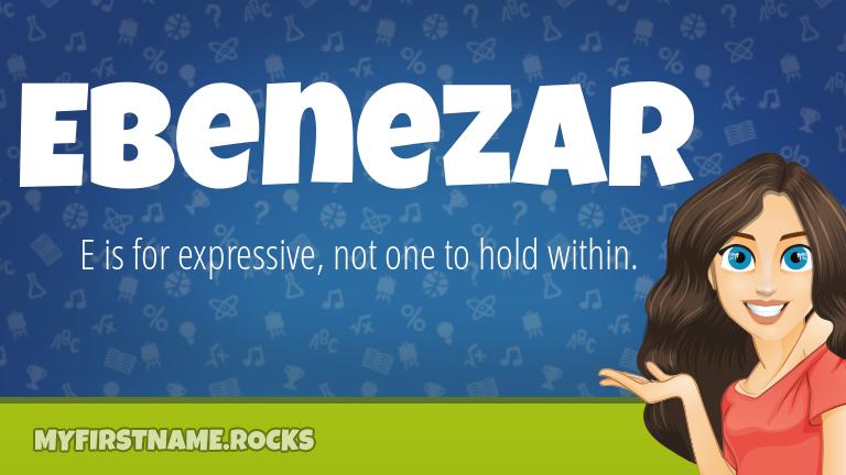 My First Name Ebenezar Rocks!