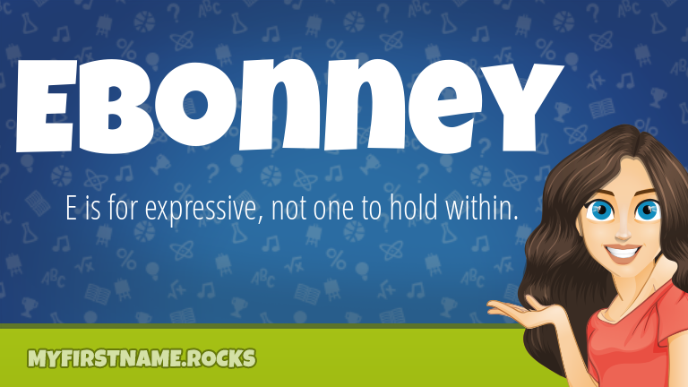 My First Name Ebonney Rocks!