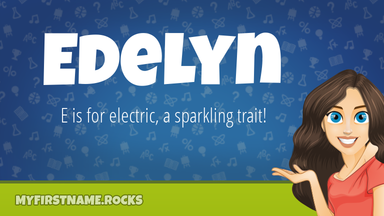 My First Name Edelyn Rocks!