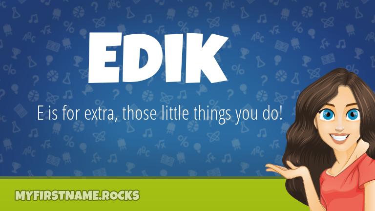 My First Name Edik Rocks!