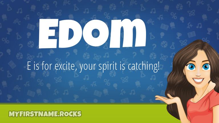 My First Name Edom Rocks!
