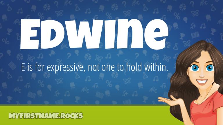 My First Name Edwine Rocks!