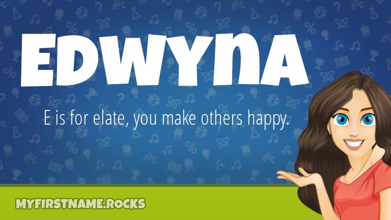 My First Name Edwyna Rocks!