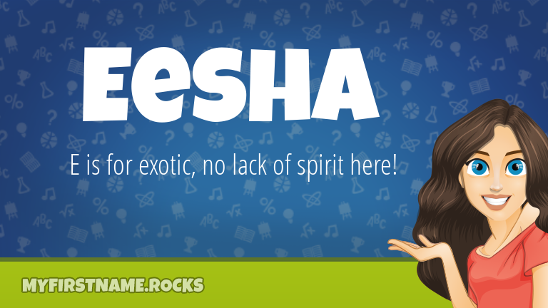 My First Name Eesha Rocks!