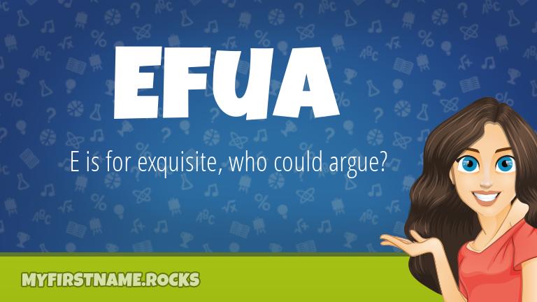 My First Name Efua Rocks!