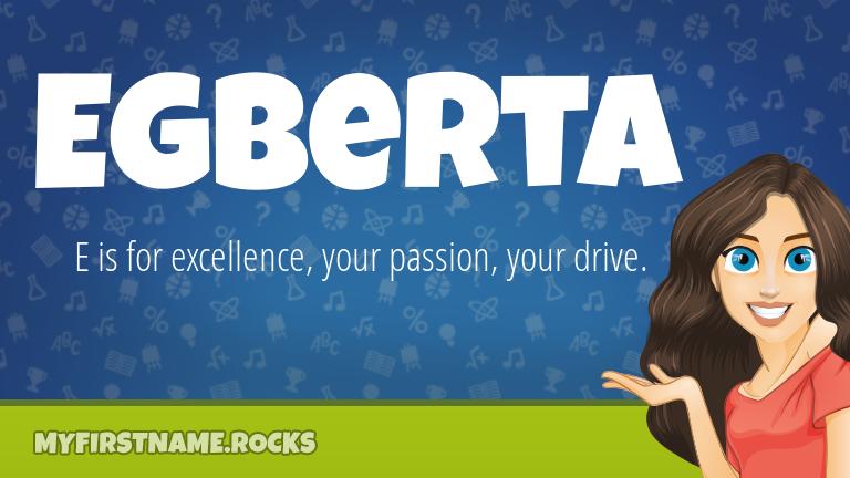 My First Name Egberta Rocks!