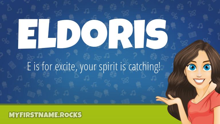 My First Name Eldoris Rocks!
