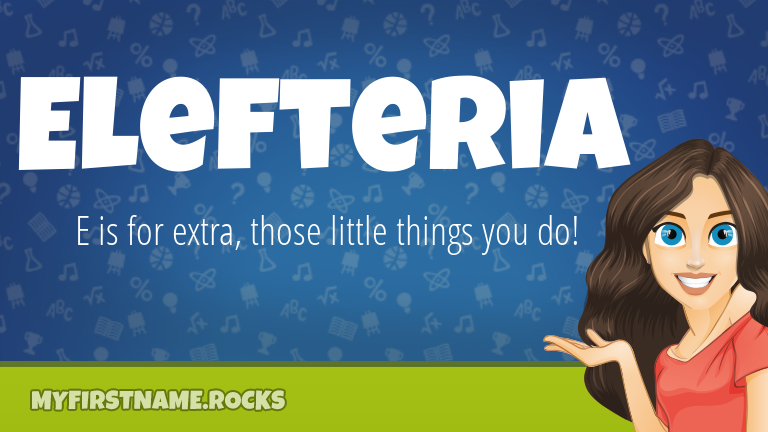 My First Name Elefteria Rocks!
