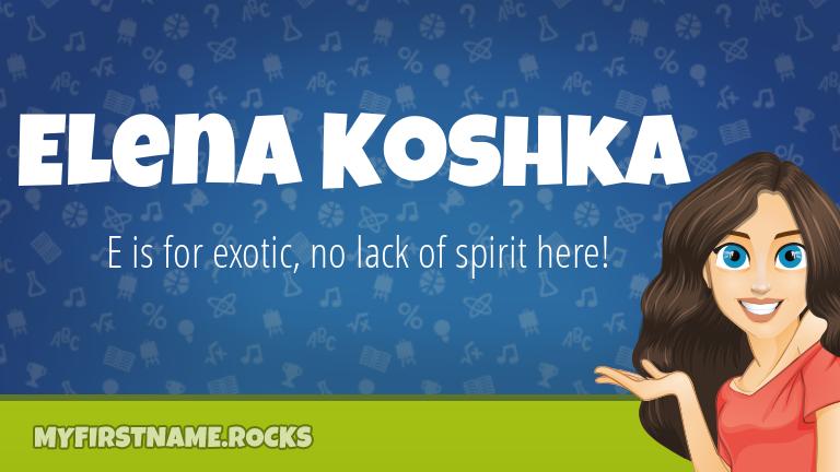 My First Name Elena Koshka Rocks!