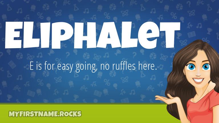 My First Name Eliphalet Rocks!