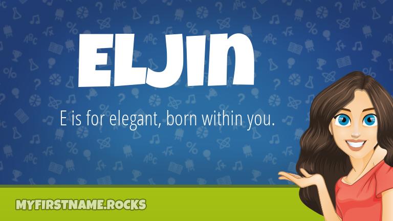 My First Name Eljin Rocks!