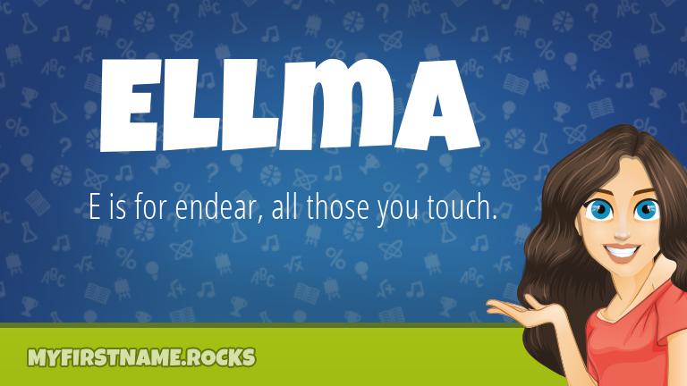 My First Name Ellma Rocks!