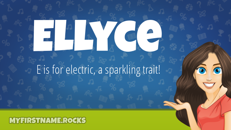 My First Name Ellyce Rocks!