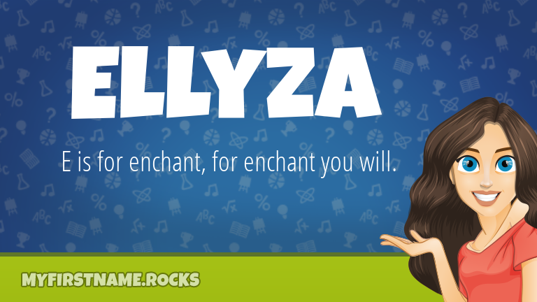 My First Name Ellyza Rocks!