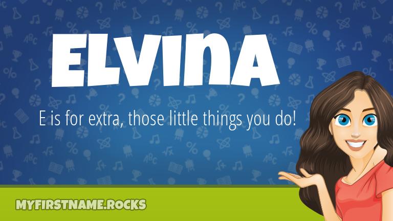 My First Name Elvina Rocks!