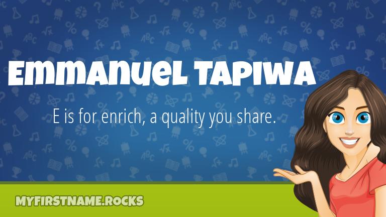 My First Name Emmanuel Tapiwa Rocks!