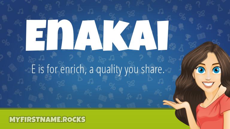 My First Name Enakai Rocks!
